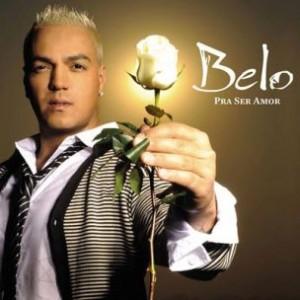Novo CD do Cantor Belo   Músicas belo novo cd pra ser amor 300x300