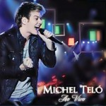 Agenda de Shows do Cantor Michel Teló 2012 – Site, Biografia, Datas