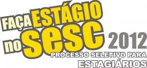 Vagas de Estágio no SESC 2012   Inscrições, Vagas sesc estagio 2012 300x139