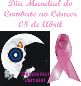 8 de abril-Dia Mundial de Combate ao Câncer_ESTE