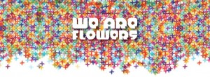 we-are-flowers